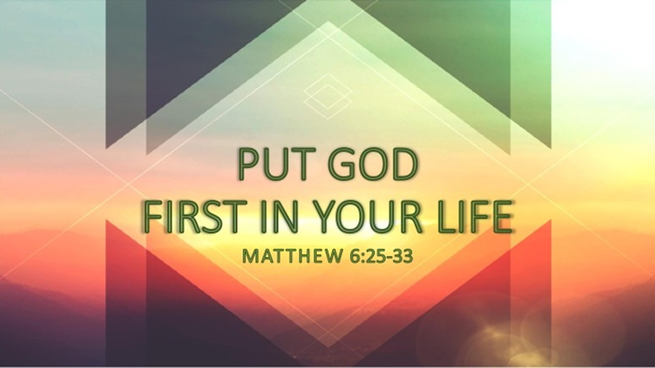 Put God First In Your Life