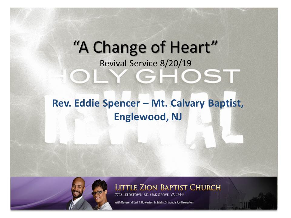 8-20-19 A Change of Heart (Dr. Eddie Spencer)