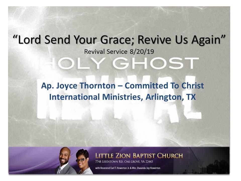 8-21-19 Lord Send Your Grace; Revive Us Again (Apostle Joyce Thornton)