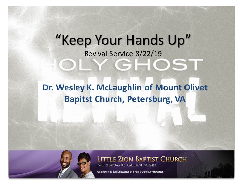 8-22-19 Keep Your Hands Up (Dr. Wesley K. McLaughlin)