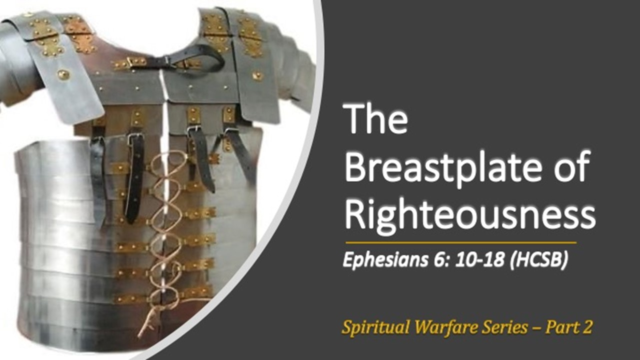 The Breastplate Of Righteousness Part 2 of