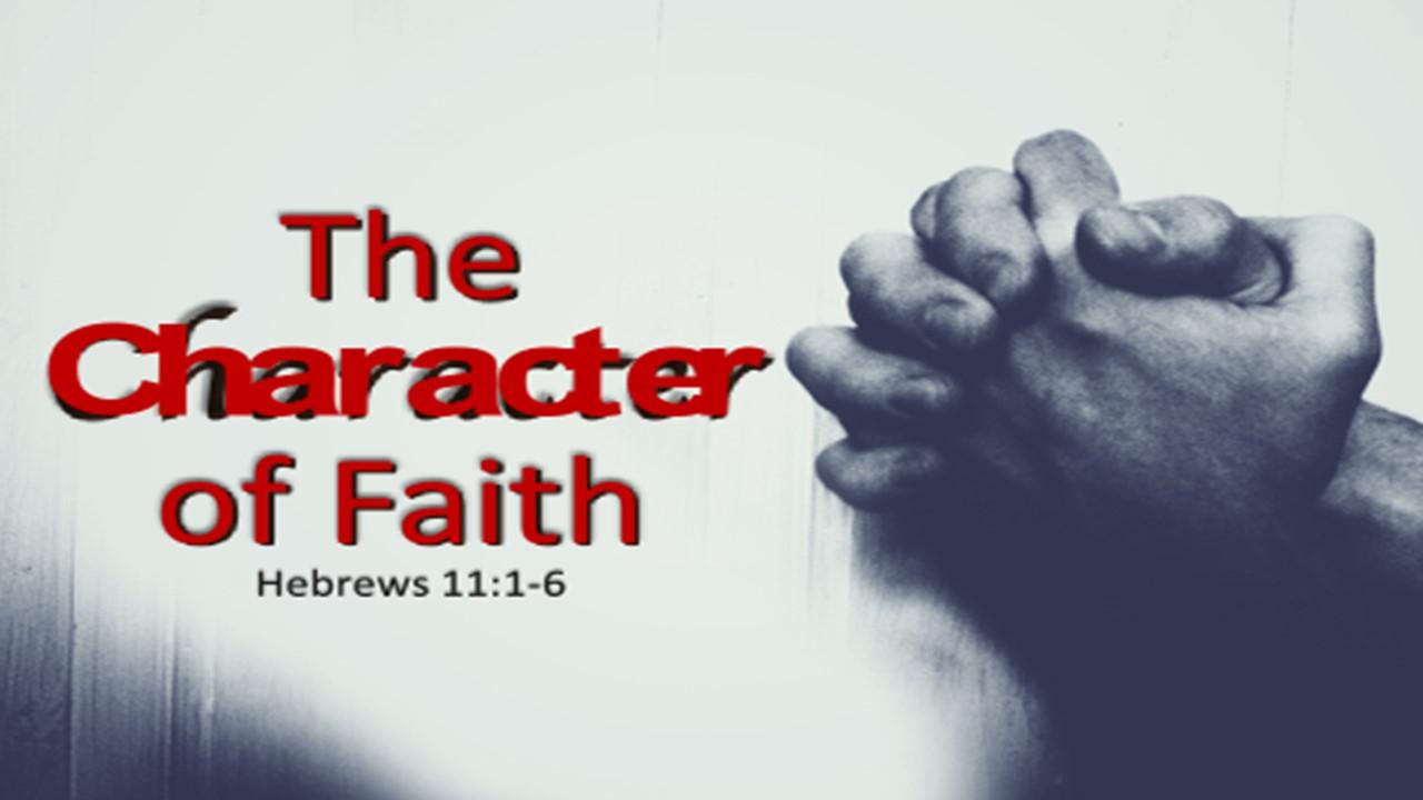 The Character Of Faith