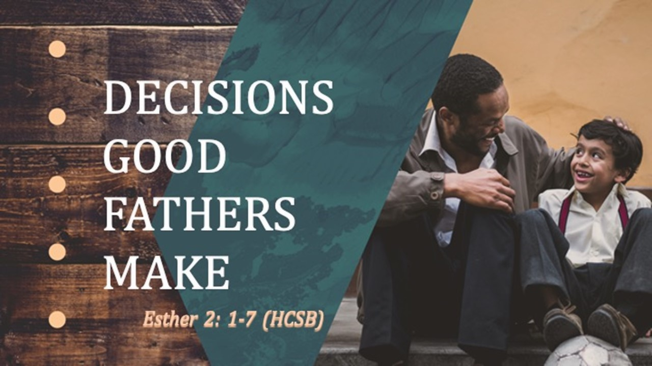 Decisions Good Fathers Make