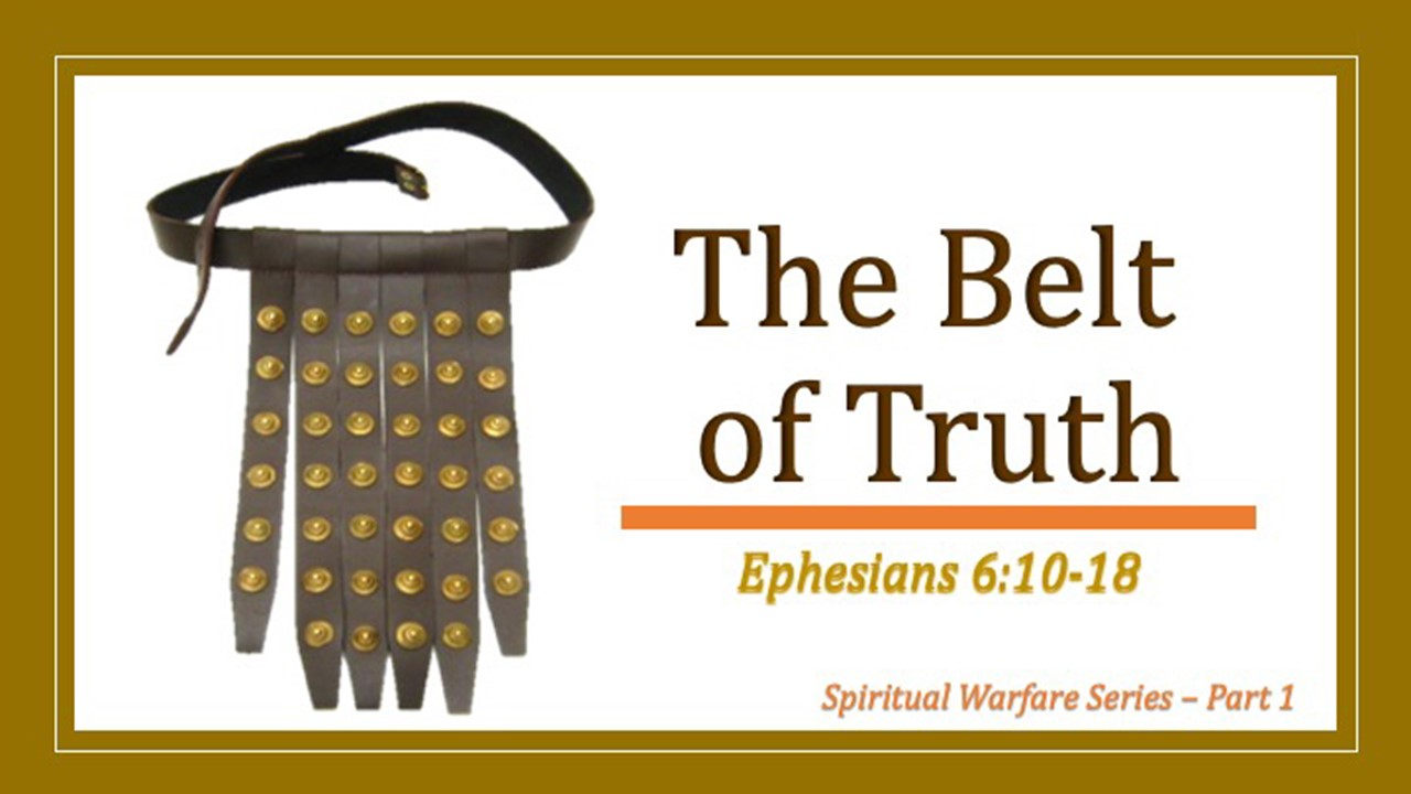 The Belt Of Truth Part 1 of
