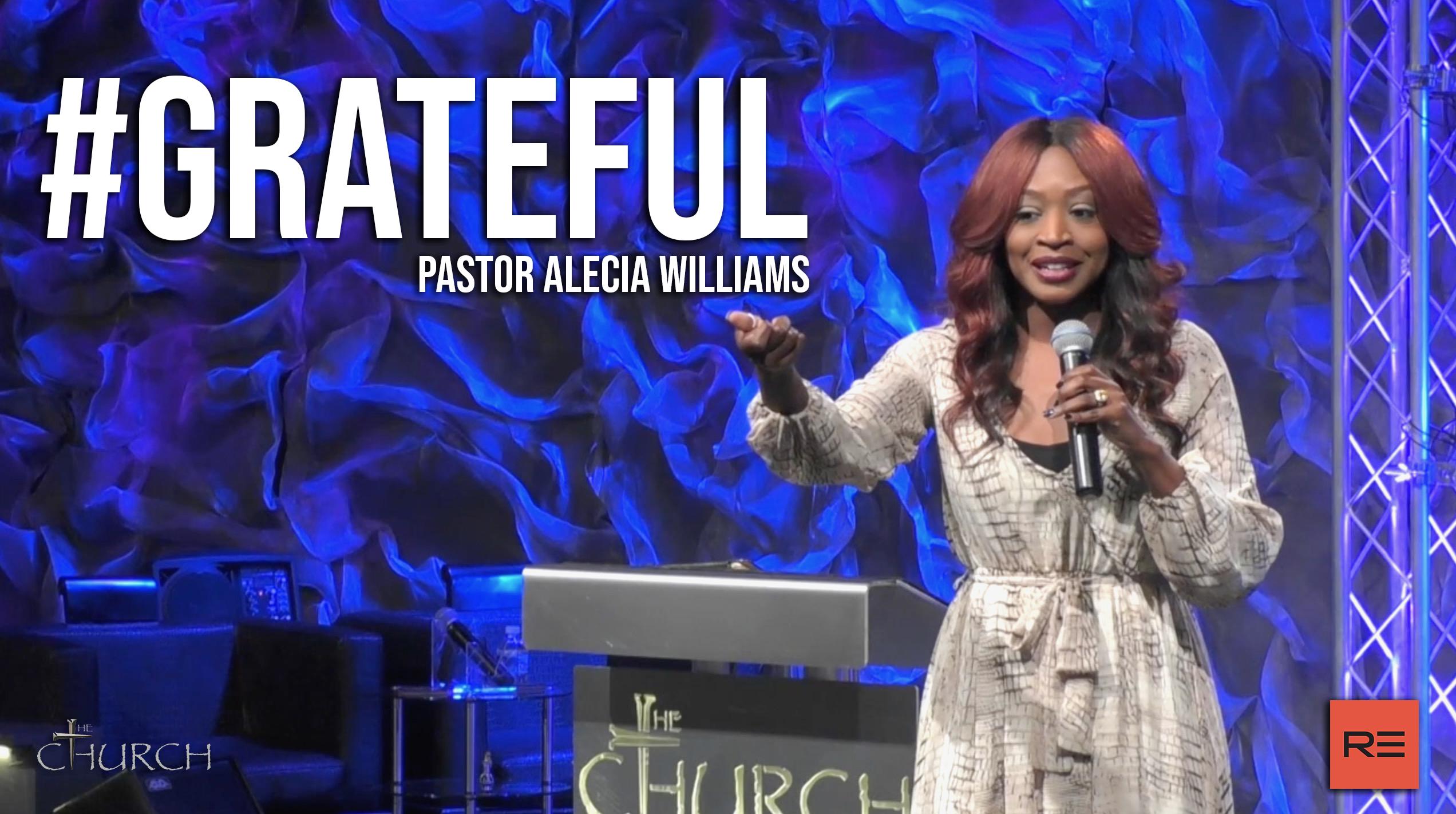 #Grateful   Pastor Alecia Williams