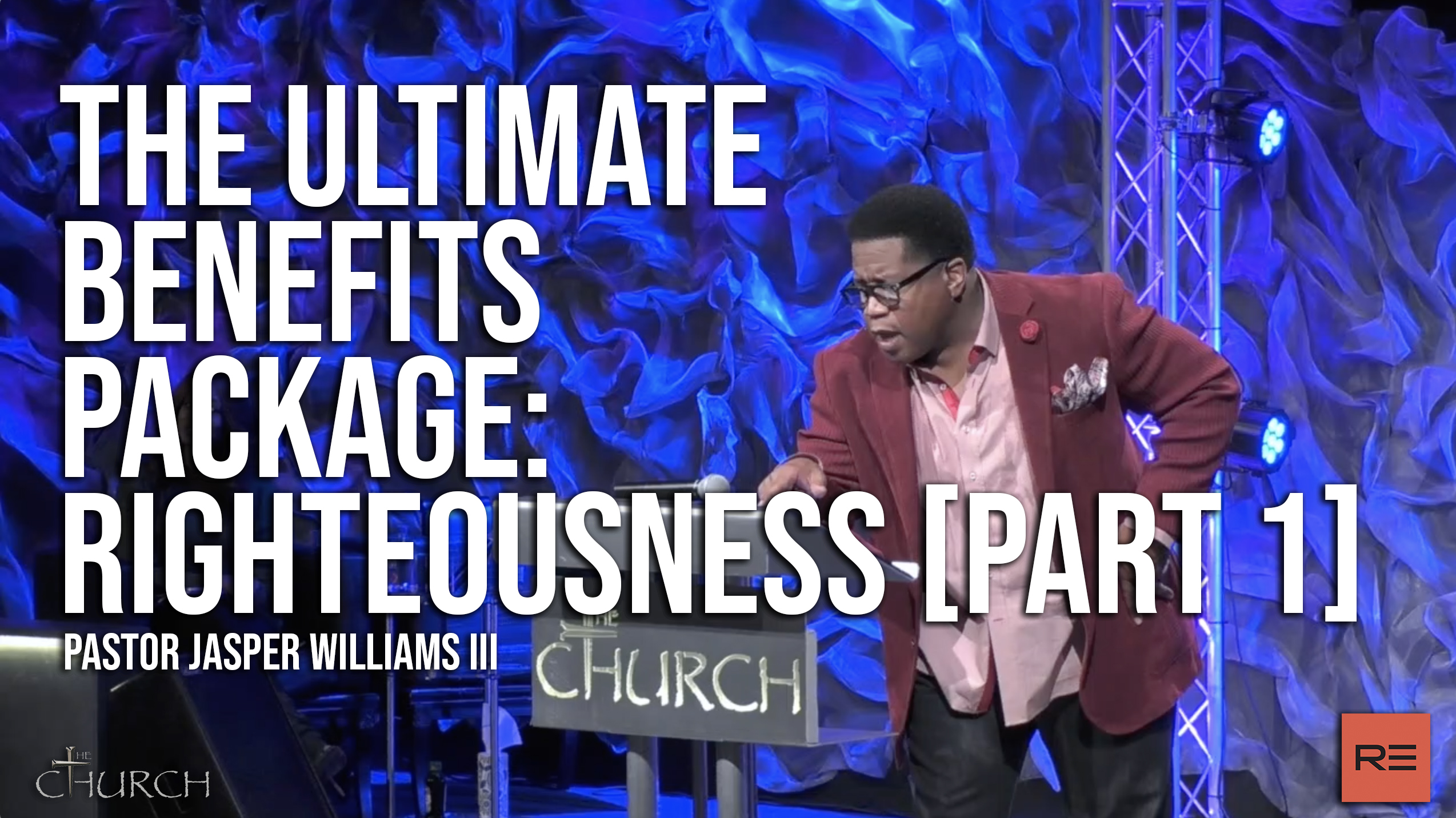 The Ultimate Benefits Package | Righteousness [Part 1] - Pastor Jasper Williams